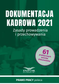 Dokumentacja kadrowa 2021.Zasady prowadzenia i przechowywania - Opracowanie zbiorowe - ebook