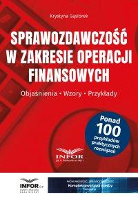 Sprawozdawczość w zakresie operacji finansowych - Krystyna Gąsiorek - ebook