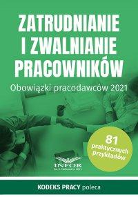 Zatrudnianie i zwalnianie pracowników.Obowiązki pracodawców 2021 - Opracowanie zbiorowe - ebook