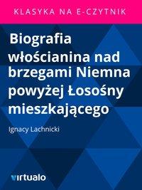 Biografia włościanina nad brzegami Niemna powyżej Łosośny mieszkającego