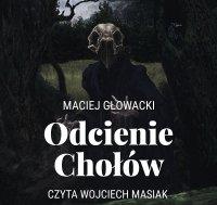 Odcienie Chołów - Maciej Głowacki - audiobook