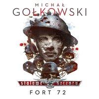 Stalowe Szczury. Fort 72 - Michał Gołkowski - audiobook