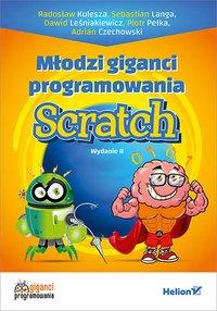 Młodzi giganci programowania. Scratch. Wydanie II - Radosław Kulesza - ebook