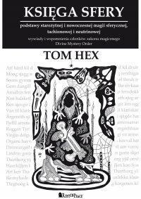 Księga Sfery. Podstawy starożytnej i nowoczesnej magii sferycznej, tachionowej i neutrinowej - Tom Hex - ebook