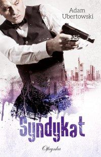 Syndykat - Adam Ubertowski - ebook