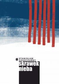 Skrawek nieba - Stanisław Goszczurny - ebook