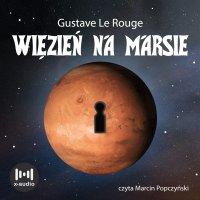 Więzień na Marsie - Gustave Le Rouge - audiobook