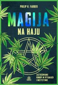 Magija na haju. Zastosowanie konopi w rytuałach i mistycyzmie - Philip H. Farber - ebook