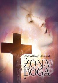 Żona Boga - Dorota Baran-Błaszczyk - audiobook