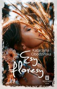 Esy floresy - Katarzyna Obodzińska - ebook