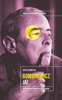 Witold Gombrowicz. Ja! - Józef Olejniczak - ebook