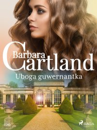 Uboga guwernantka - Ponadczasowe historie miłosne Barbary Cartland - Barbara Cartland - ebook