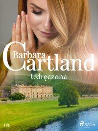 Udręczona - Ponadczasowe historie miłosne Barbary Cartland - Barbara Cartland - ebook