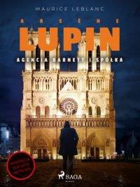 Arsène Lupin. Agencja Barnett i Spółka - Maurice Leblanc - ebook