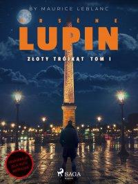 Arsène Lupin. Złoty trójkąt - Maurice Leblanc - ebook