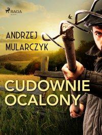 Cudownie ocalony - Andrzej Mularczyk - ebook