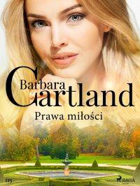 Prawa miłości - Ponadczasowe historie miłosne Barbary Cartland - Barbara Cartland - ebook