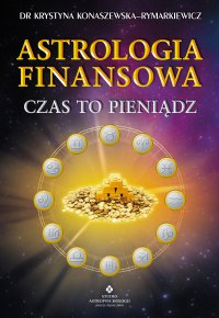 Astrologia finansowa. Czas to pieniądz - dr Krystyna Konaszewska-Rymarkiewicz - ebook