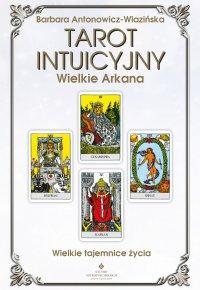 Tarot intuicyjny. Wielkie Arkana - Barbara Antonowicz-Wlazińska - ebook