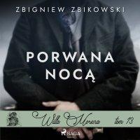 Willa Morena 13. Porwana nocą - Zbigniew Zbikowski - audiobook