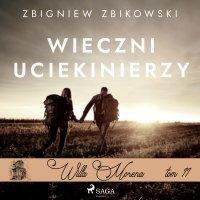 Willa Morena 11. Wieczni uciekinierzy - Zbigniew Zbikowski - audiobook