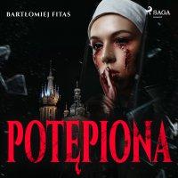Potępiona - Bartłomiej Fitas - audiobook