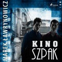 """Kino """"Szpak"""" - Marek Ławrynowicz - audiobook"""