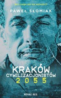 Kraków cywilizacjonistów 2055 - Paweł Słomiak - ebook