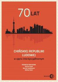 70 lat Chińskiej Republiki Ludowej w ujęciu interdyscyplinarnym - Praca Zbiorowa - ebook