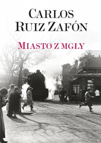 Miasto z mgły - Carlos Ruiz Zafon - ebook