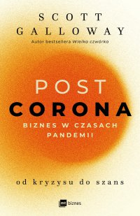 POST CORONA - od kryzysu do szans - Scott Galloway - ebook
