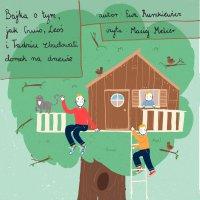 Bajka o tym, jak Gucio, Leoś i Tadziu zbudowali domek na drzewie - Ewa Ruszkiewicz - audiobook