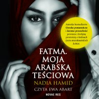 Fatma. Moja arabska teściowa - Nadia Hamid - audiobook