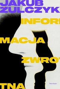 Informacja zwrotna - Jakub Żulczyk - ebook