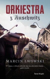 Orkiestra z Auschwitz - Marcin Lwowski - ebook