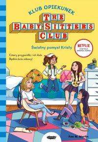 Klub Opiekunek. Świetny pomysł Kristy - Anna M. Martin - ebook