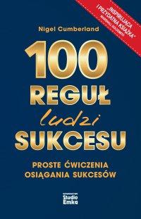 100 reguł ludzi sukcesu - Nigel Cumberland - ebook