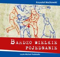 Bardzo wielkie pojednanie - Radosław Maćkowski - audiobook