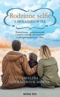 Rodzinne selfie z menażerią w tle - Ewelina Gierasimiuk-Merta - ebook