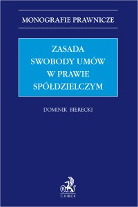 Zasada swobody umów w prawie spółdzielczym - Dominik Bierecki - ebook