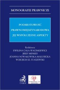 Podmiotowość prawnomiędzynarodowa. Jej współczesne aspekty - prof. US Ewelina Cała-Wacinkiewicz - ebook