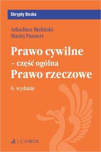 Prawo cywilne - część ogólna. Prawo rzeczowe. Wydanie 6 - Arkadiusz Krzysztof Bieliński UwB - ebook