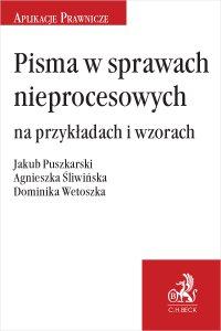 Pisma w sprawach nieprocesowych na przykładach i wzorach - Jakub Puszkarski - ebook