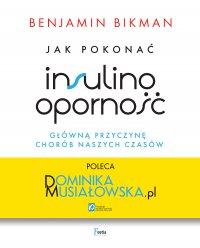 Jak pokonać insulinooporność, główną przyczynę chorób naszych czasów - Benjamin Bikman - ebook