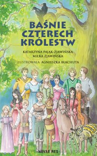 Baśnie czterech królestw - Katarzyna Pająk-Zjawińska - ebook