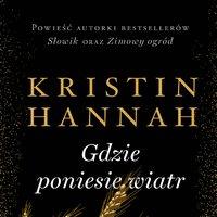 Gdzie poniesie wiatr - Kristin Hannah - audiobook