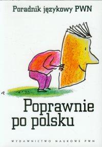 Poprawnie po polsku. Poradnik językowy PWN - Praca zbiorowa - ebook