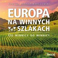Europa na winnych szlakach - Tomasz Prange-Barczyński - audiobook