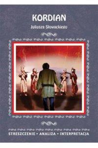 Kordian Juliusza Słowackiego. Streszczenie, analiza, interpretacja - Agnieszka Kruszczyńska - ebook