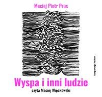 Wyspa i inni ludzie - Maciej Piotr Prus - audiobook